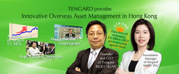 TENGARD provides  Innovative Overseas Asset Management in Hong Kong